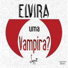 """LIVRO - Elvira uma vampira?, com texto e ilustrações de Suppa    """"Dizem que Elvira é uma menina vampira... Que é sobrinha do Conde Drácula... Que, chegando a noite, nunca adormece... Será verdade ou mentira?"""""""