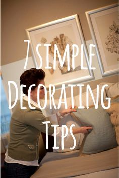 some simple decorating tips to make your home look professionally interior designed!