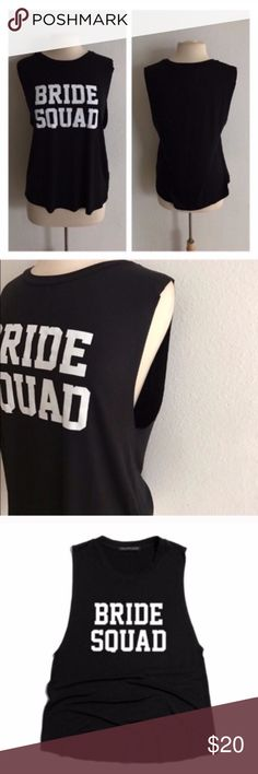 """S-3x Bride Squad tank top Bride Squad tanks. 95% rayon/ 5% spandex. Super soft and stretchy!! Muscle tank style (low cut on the sides). This style allows for virtually any bust size to fit. These run very true to size! Dress form is showing size M. Length measurements:  S: 26.5"""" • M: 27"""" • L: 27.5"""" 1x: 28"""" • 2x: 29"""" • 3x: 30"""" ⭐️This item is brand new with tags Price is firm unless bundled ✅Bundle offers Availability  S•M • 6•4 1x•2x•3x • 6•4•5 Tops Tank Tops"""