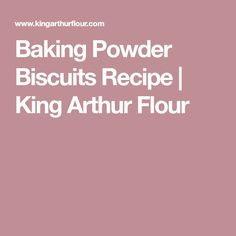 Baking Powder Biscuits Recipe | King Arthur Flour