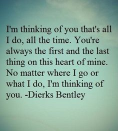 Sweetheart, this is so very very true!! I am CONSTANTLY & ALWAYS, ALWAYS thinking & dreaming of you..you..you, mtc.!!