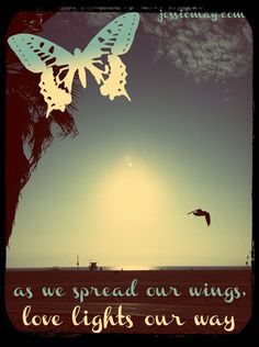 ♥ As we spread our wings, love lights our way ♥