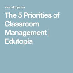 The 5 Priorities of Classroom Management | Edutopia