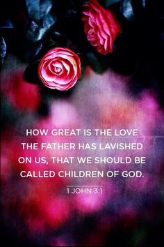1 John 3:1 (NIV) - See what great love the Father has lavished on us, that we should be called children of God! And that is what we are! The reason the world does not know us is that it did not know him.