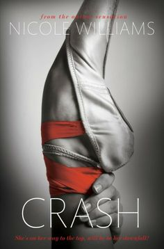 Crash by Nicole Williams In this first book in the New York Times bestselling Crash Trilogy. Meet Jude Ryder and Lucy Larson. Will a steamy summer encounter with bad boy Jude means trouble for trainee ballerina Lucy?