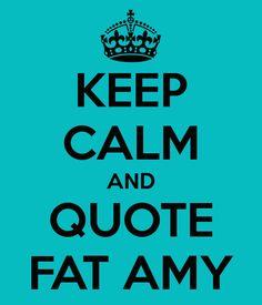 lol...love Fat Amy!