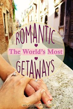 The Top 10 most Romantic Getaways around the WORLD! Can you add any to our list of romantic destinations? Are any of you heading to romantic city on Valentine's Day? l Wanderlust Storytellers: