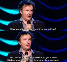 On skiing: 23 Times Dylan Moran Perfectly Explained Life Snowboarding Quotes, Skiing Quotes, Dylan Moran, Go Skiing, British Comedy, British Humour, Some Jokes, Black Books, Funny People