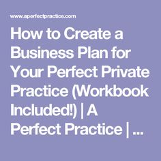 How to Create a Business Plan for Your Perfect Private Practice (Workbook Included!) | A Perfect Practice | Business Tips for Therapists