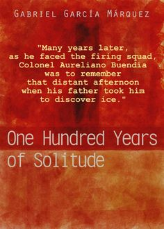 One Hundred Years of Solitude by Gabriel Garcia Marquez So good it hurts.