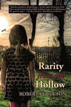 Rarity from the Hollow by Robert Eggleton https://www.amazon.com/dp/B017REIA44/ref=cm_sw_r_pi_dp_U_x_4RaCAb3H6ZEBW