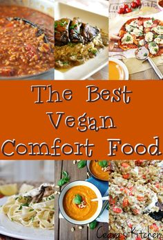 The Best Vegan Comfort Food from some of the top bloggers around the web! #VEGAN