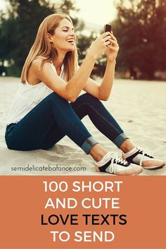 100 SHORT AND CUTE LOVE TEXTS TO SEND