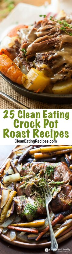 25 Clean Eating Crock Pot Roast Recipes - so delicious and comforting.