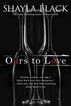 Ours To Love – Wicked Lovers, book 7 by Shayla Black