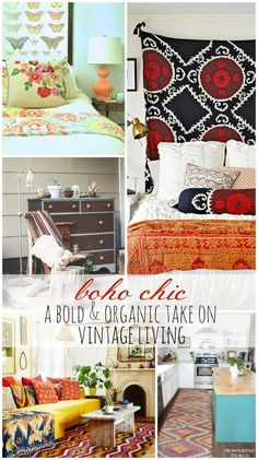Give one of these boho chic looks a try for a colorful wow-factor: http://www.bhg.com/blogs/better-homes-and-gardens-style-blog/2014/09/16/boho-chic-a-bold-organic-take-on-vintage-living/?socsrc=bhgpin102014