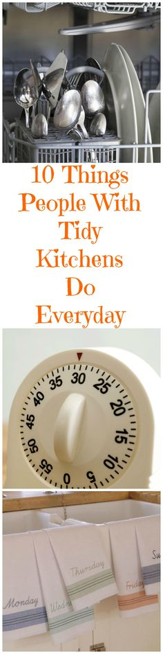There are 10 things people with super tidy kitchens do each day.