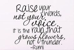 Rumi, zachte kracht, woorden. Kijk ook op www.hooggevoeligheelgewoon.nl en www.facebook.nl/hooggevoeligheelgewoon