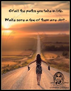 Of all the paths you take in life ~ Make sure some of them are dirt ~❤️~ WILD WOMAN SISTERHOOD™ #wildwomen #wildwoman #rewild #wildwomanmedicine #wildwomanpostcards #wildwomansisterhood  #earthenspirit #nature