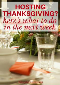 If you're hosting Thanksgiving in the next week, here's a detailed timeline of what you can do in the next week!