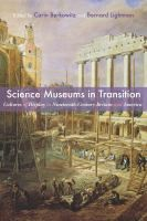 Science museums in transition : cultures of display in nineteenth-century Britain and America / edited by Carin Berkowitz and Bernard Lightman Canadian Culture, Philosophy Of Science, Object Lessons, Science Museum, New Brunswick, Early American, Science And Technology, Britain, Museums