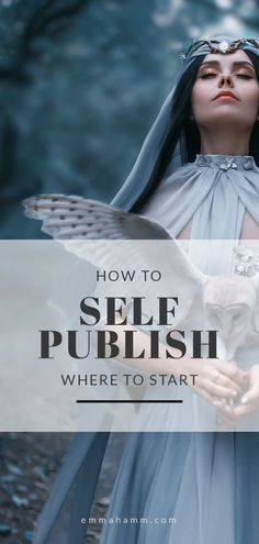 How to Self Publish your novel, where to start, and what to do when you& ready to publish!