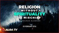 Religion Without Spirituality is Mischief    Younus AlGohar