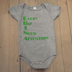 Edina Minnesota Onesie ( Every Day I Need Attention) gotta be from Minneapolis suburb area to understand this