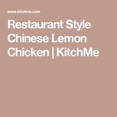 Restaurant Style Chinese Lemon Chicken | KitchMe
