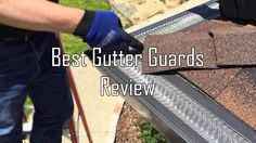 Top 5 Best Gutter Guard Reviews