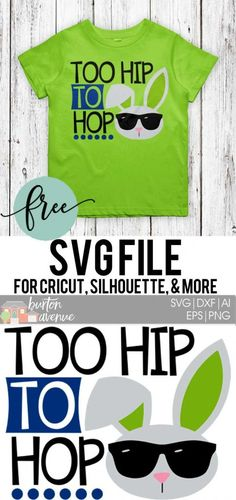 Download this free Too Hip to Hop SVG file for your DIY Easter projects. This free SVG file will work Cricut and Silhouette cutters.