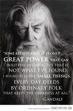 Wise words from Gandalf…