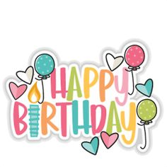 Happy Birthday For Him, Happy Birthday Printable, Happy Birthday Images, Happy Birthday Greetings, Happy Birthday Letters, Happy Birthday Little Girl, Free Birthday Clipart, Happy Birthday Clip Art, Birthday Banners