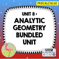 PreCalculus Honors, Trigonometry, College Algebra:  Analytic Geometry-Conic Sections Bundle Get the best of TPT for your PreCalculus Honors students right here. This is the complete bundled unit for Pre-Calculus for Unit 8: ANALYTIC GEOMETRY-CONIC SECTIONS.