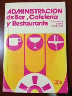 Título: Administración de bar, cafetería y restaurante / Autor: Comblence, Lambertine Leonie / Ubicación: FCCTP – Gastronomía – Tercer piso / Código: G 647.95 C73A2
