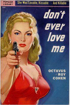 Don't Ever Love Me, paperback book (1951)  Cover art: Rudolph Belarski  Source: UK Vintage