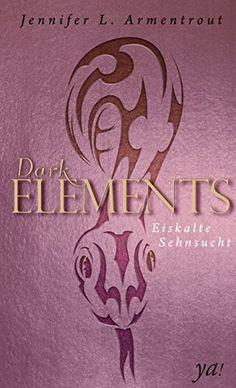Dark Elements 2 - Eiskalte Sehnsucht von Jennifer L. Armentrout http://www.amazon.de/dp/3959670044/ref=cm_sw_r_pi_dp_yW6Mwb0TZZP5T