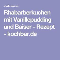 Rhabarberkuchen mit Vanillepudding und Baiser - Rezept - kochbar.de