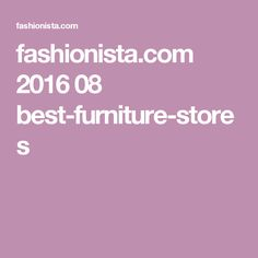 fashionista.com 2016 08 best-furniture-stores