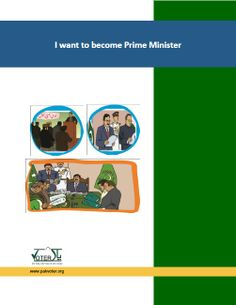 "The aim of this resource book is to provide simple and comprehensive guidance to the children about ""how to become a Prime Minister"". To start political career one has to follow certain rules. For more details about ""civic education"" and Pakistan, visit www.pakvoter.org visit http://www.pakvoter.org/content/i-want-become-prime-minister"