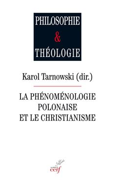 """ La phénoménologie polonaise et le christianisme "", Karol Tarnowski (dir.)."