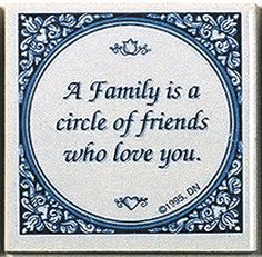 """A unique gift for someone with European roots. This charming quality decorative magnetic tile features the saying: """"A family is a circle of friends who love you!"""" - Approximate Dimensions (Length x Wi"""
