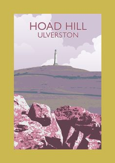 Hoad Hill Ulverston - A Northern Line Poster Original graphic poster art designed in The Northern Line studio in Ulverston, Cumbria. We ship worldwide. #thelakedistrict #posters #graphicart
