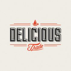 Delicious Trade  by Drew Melton