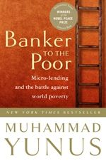 """""""In 1983, Muhammad Yunus established Grameen, a bank devoted to providing the poorest of Bangladesh with minuscule loans. Twenty-three years later they won the Nobel Prize for Peace for their work in eradicating poverty. This is an inspiring story of one man's realization that access to even a small amount of credit can transform the lives of the poorest citizens of the world."""""""