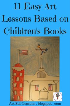 These are 11 easy art lessons based on Children's Books. Art subs, classroom teachers, and art teachers can all teach these easily. They are fun for kids and easy to teach. Art Books For Kids, Childrens Books, Art For Kids, Art Sub Plans, Art Lesson Plans, Art Lessons For Kids, Art Lessons Elementary, Preschool Art Lessons, First Grade Art