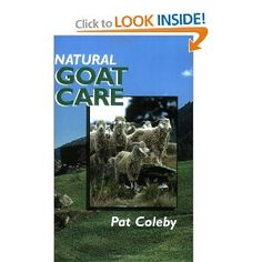 Natural Goat Care [Paperback]  Pat Coleby (Author) - would like to get this book.