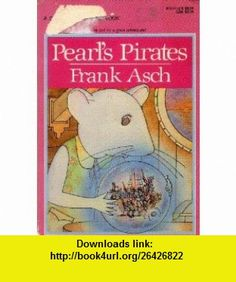 Pearls Pirates (A Dell Yearling Book) (9780440402459) Frank Asch , ISBN-10: 044040245X  , ISBN-13: 978-0440402459 ,  , tutorials , pdf , ebook , torrent , downloads , rapidshare , filesonic , hotfile , megaupload , fileserve