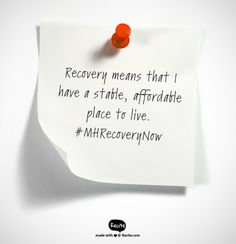 Recovery means that I have a stable, affordable place to live. #MHRecoveryNow