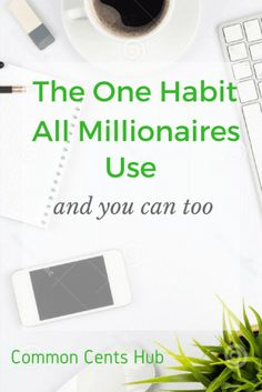 There's one single habit all millionaires use. We all have it. We just need to use it more.